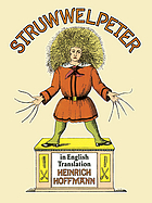 Struwwelpeter : merry stories and funny pictures