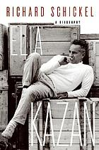 Elia Kazan : a biography
