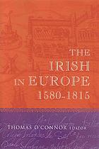 The Irish in Europe, 1580-1815
