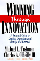 Winning through innovation : a practical guide to leading organizational change and renewal