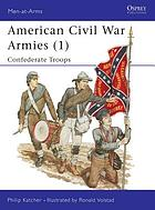 American Civil War armies (1) : Confederate artillery, cavalry and infantry