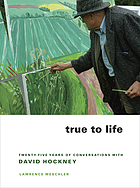 True to life : twenty-five years of conversations with David Hockney
