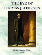 The eye of Thomas Jefferson : [exhibition]