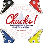 Chucks! : the phenomenon of Converse Chuck Taylor all stars