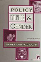Policy, politics & gender : women gaining ground