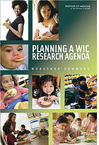 Planning a WIC research agenda : workshop summary
