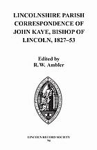 Lincolnshire Parish correspondence of John Kaye, Bishop of Lincoln, 1827-53