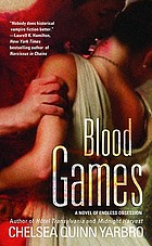 Blood games : a novel of historical horror, third in the Count de Saint-Germain series
