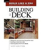 Building a deck : expert advice from start to finish