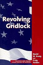 Revolving gridlock : politics and policy from Carter to Clinton