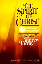 The Spirit of Christ : thoughts on the indwelling of the Holy Spirit in the believer and the church