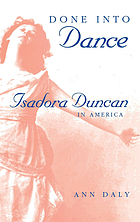 Done into dance Isadora Duncan in America