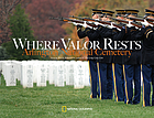 Where valor rests : Arlington National Cemetery