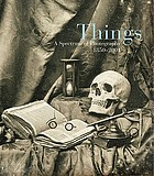 Things : a spectrum of photography 1850-2001