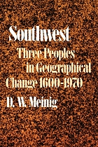 Southwest : three peoples in geographical change, 1600-1970