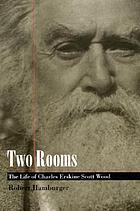 Two rooms : the life of Charles Erskine Scott Wood