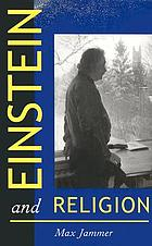 Einstein and religion : physics and theology