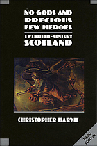 No gods and precious few heroes : Twentieth-century Scotland
