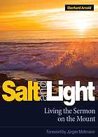 Salt and light : talks and writings on the Sermon on the Mount