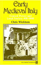 Early medieval Italy : central power and local society, 400-1000