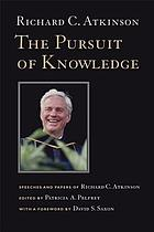 The pursuit of knowledge speeches and papers by Richard C. Atkinson