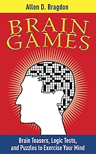 Brain games : brain teasers, logic tests, and puzzles to exercise your mind