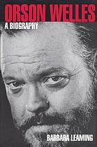 Orson Welles, a biography