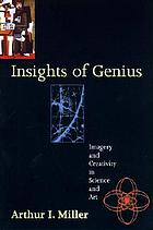Insights of genius : imagery and creativity in science and art