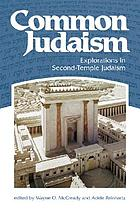 Common Judaism : explorations in Second-Temple Judaism