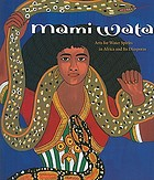 Mami Wata : arts for water spirits in Africa and its diasporas