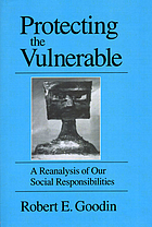 Protecting the vulnerable : a reanalysis of our social responsibilities