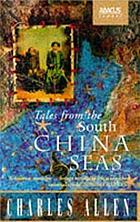 Tales from the South China seas : images of the British in South-east Asia in the twentieth century
