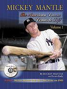 Mickey Mantle, the American dream comes to life the companion volume to the public television videography program special