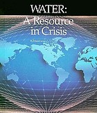 Water : a resource in crisis