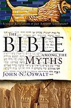 The Bible among the myths : unique revelation or just ancient literature?
