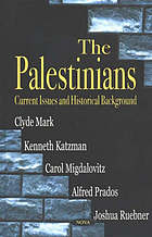 The Palestinians : current issues and historical background