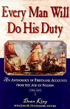 Every man will do his duty : an anthology of firsthand accounts from the age of Nelson