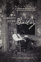 Liberty Hyde Bailey : essential agrarian and environmental writings