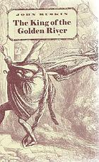 The king of the Golden River, or, The black brothers a legend of Stiria