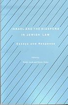 Israel and the Diaspora in Jewish law : essays and responsa