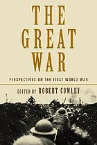 The Great War : perspectives on the First World War