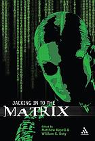 Jacking in to the matrix : cultural reception and interpretation