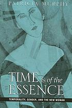 Time is of the essence : temporality, gender, and the New Woman