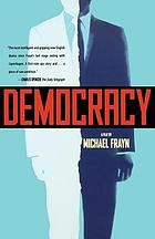Democracy : a play