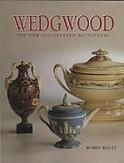 Wedgwood : the new illustrated dictionary