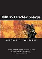 Islam under siege : living dangerously in a post-honor world