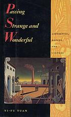 Passing strange and wonderful : aesthetics, nature, and culture