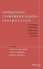 Improving comprehension instruction : rethinking research, theory, and classroom practice