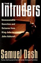 The intruders : unreasonable searches and seizures from King John to John Ashcroft