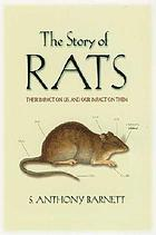 The story of rats : their impact on us, and our impact on them